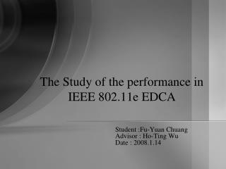 The Study of the performance in IEEE 802.11e EDCA