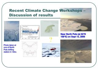 Recent Climate Change Workshops – Discussion of results