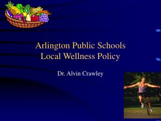 Arlington Public Schools  Local Wellness Policy