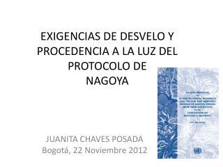 EXIGENCIAS DE DESVELO Y PROCEDENCIA A LA LUZ DEL PROTOCOLO DE  NAGOYA