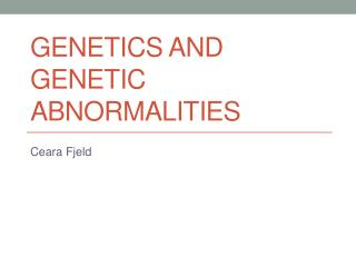Genetics and Genetic Abnormalities