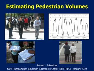 Estimating Pedestrian Volumes
