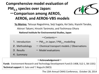 Comprehensive model evaluation of  PM 2.5 species over Japan:      - Comparison  among AERO5,