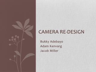 Camera RE-Design