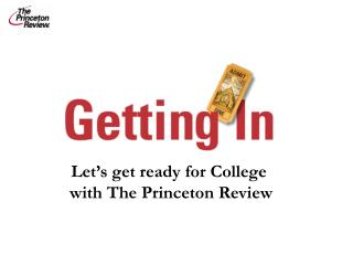 Let's get ready for College  with The Princeton Review