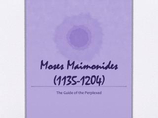 Moses Maimonides (1135-1204)