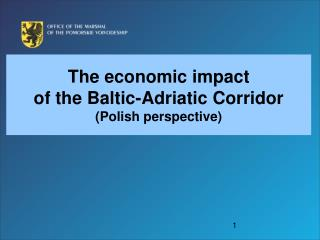 The economic impact  of the Baltic-Adriatic Corridor (Polish perspective)