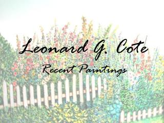 Leonard G. Cote Recent Paintings