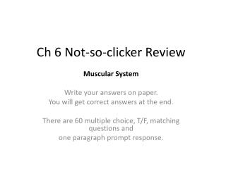 Ch 6 Not-so-clicker Review