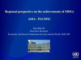 Regional perspective on the achievements of MDGs ASIA - PACIFIC