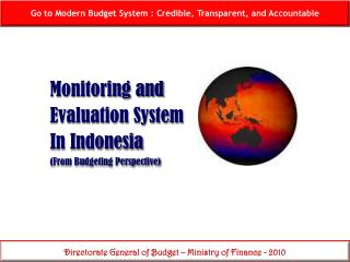 Monitoring and Evaluation System In Indonesia (From Budgeting Perspective)