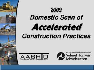 2009 Domestic Scan of  Accelerated Construction Practices