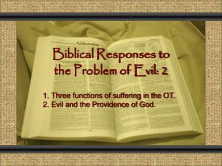Biblical Responses to  the Problem of Evil: 2