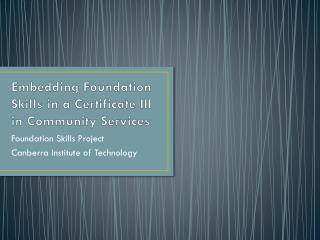 Embedding Foundation Skills in a Certificate  III in Community Services