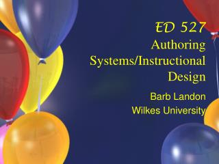 ED 527 Authoring Systems/Instructional Design