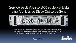 Servidores de Archivo SX-520 de XenData para Archivos de Disco Óptico de Sony