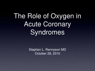 The Role of Oxygen in Acute Coronary Syndromes