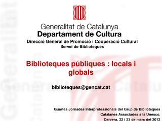 Biblioteques públiques : locals i globals