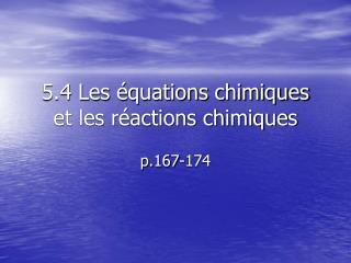 5.4 Les  quations chimiques et les r actions chimiques