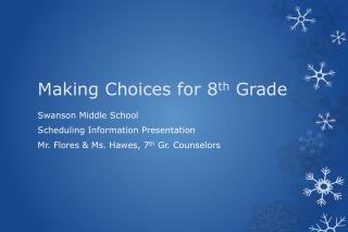 Making Choices for 8 th  Grade