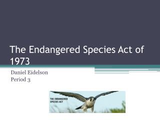The Endangered Species Act of 1973