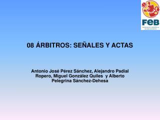 08 �RBITROS: SE�ALES Y ACTAS