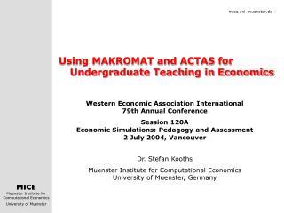 Using MAKROMAT and ACTAS for Undergraduate Teaching in Economics