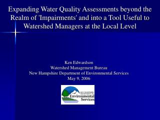 Ken Edwardson Watershed Management Bureau New Hampshire Department of Environmental Services
