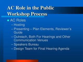 AC Role in the Public Workshop Process