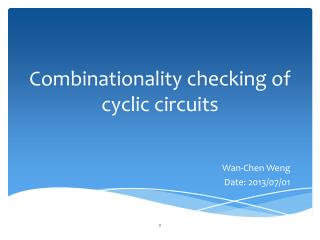C ombinationality checking of cyclic circuits