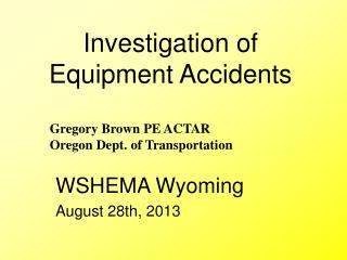 Investigation of Equipment Accidents