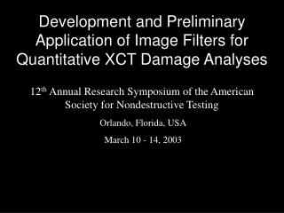 Development and Preliminary Application of Image Filters for Quantitative XCT Damage Analyses