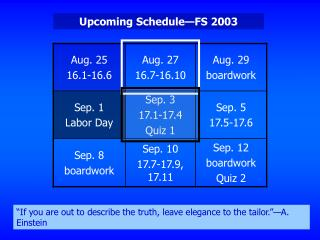 Upcoming Schedule—FS 2003