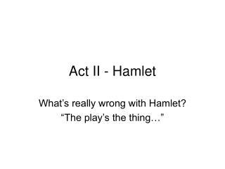 Act II - Hamlet