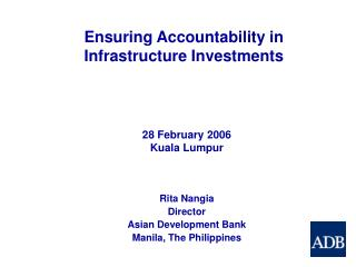 Rita Nangia Director  Asian Development Bank Manila, The Philippines