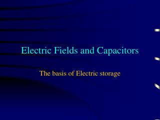Electric Fields and Capacitors