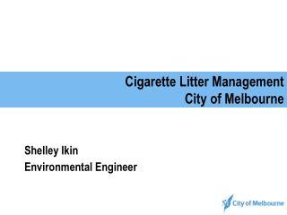 Cigarette Litter Management   City of Melbourne