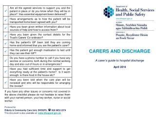 CARERS AND DISCHARGE A carer's guide to hospital discharge April 2010