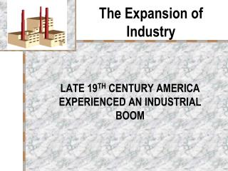 The Expansion of Industry