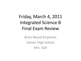 Friday, March 4, 2011 Integrated Science B  Final Exam Review