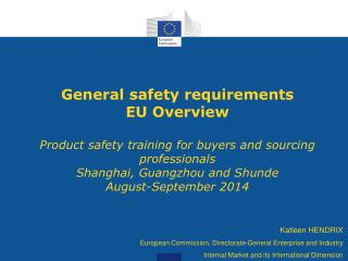 Katleen HENDRIX European Commission, Directorate-General Enterprise and Industry