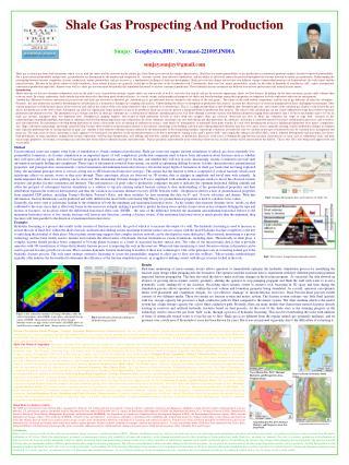 Shale Gas Prospecting And Production  Sunjay,  Geophysics,BHU , Varanasi-221005,INDIA  sunjay.sunjaygmail