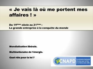 Mondialisation libérale.  Multinationales de l'énergie. Quel rôle pour la loi ?