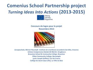Comenius  School Partnership project Turning Ideas Into  Actions  (2013-2015)