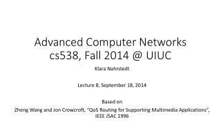 Advanced Computer Networks cs538, Fall 2014 @ UIUC