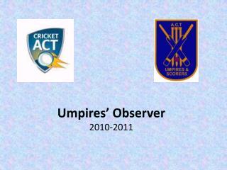 Umpires' Observer 2010-2011