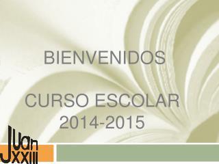 Bienvenidos Curso Escolar 2014-2015