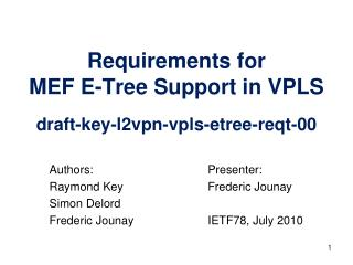 Requirements for  MEF E-Tree Support in VPLS draft-key-l2vpn-vpls-etree-reqt-00