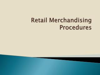 Retail Merchandising Procedures