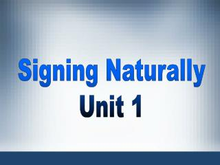 Signing Naturally Unit 1